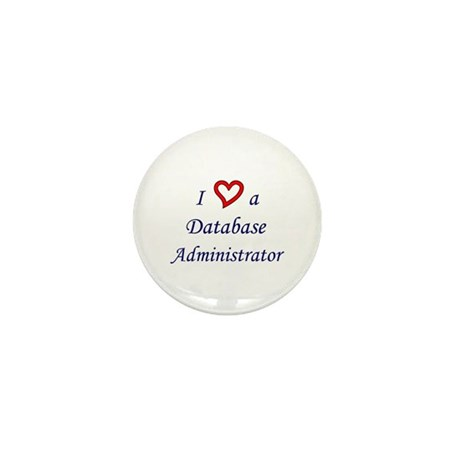 """I Love a DBA"" Mini Button"