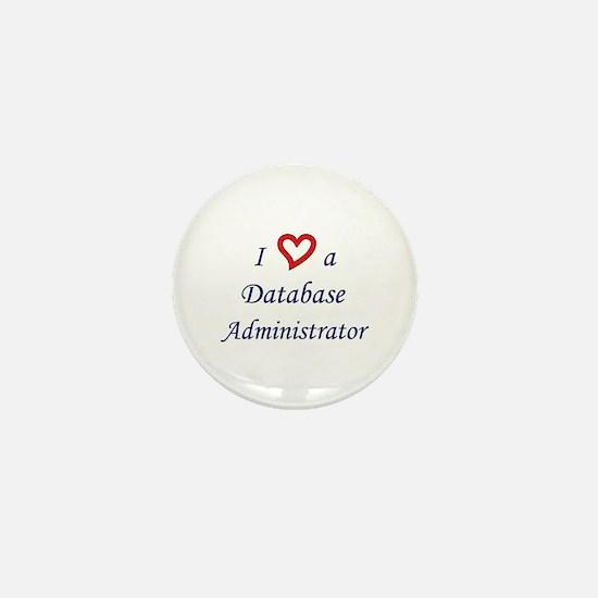 """""""I Love a DBA"""" Mini Button"""