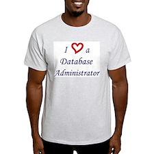 """""""I Love a DBA"""" Ash Grey T-Shirt"""