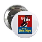 Loose Lips Sink Ships Button