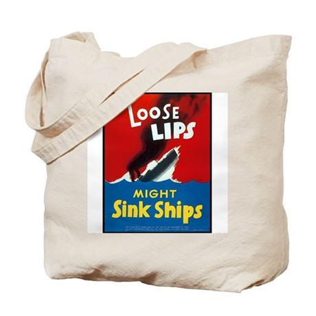 Loose Lips Sink Ships Tote Bag