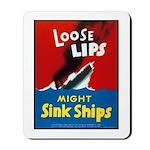 Loose Lips Sink Ships Mousepad