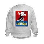 Loose Lips Sink Ships (Front) Kids Sweatshirt