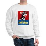 Loose Lips Sink Ships Sweatshirt