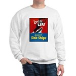 Loose Lips Sink Ships (Front) Sweatshirt