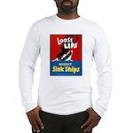 Loose Lips Sink Ships Long Sleeve T-Shirt