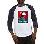 Loose Lips Sink Ships (Front) Baseball Jersey
