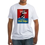 Loose Lips Sink Ships Fitted T-Shirt
