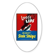 Loose Lips Sink Ships Oval Decal