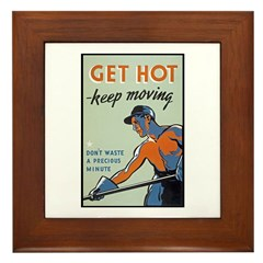 Get Hot Keep Moving Framed Tile