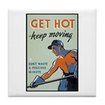 Get Hot Keep Moving Tile Coaster