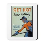Get Hot Keep Moving Mousepad