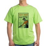 Get Hot Keep Moving (Front) Green T-Shirt