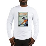 Get Hot Keep Moving (Front) Long Sleeve T-Shirt