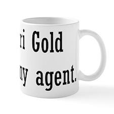 Ari Gold Is My Agent Mug