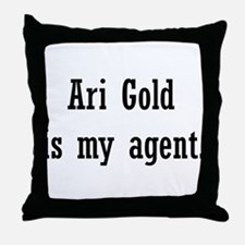 Ari Gold Is My Agent Throw Pillow