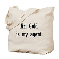 Ari Gold Is My Agent Tote Bag