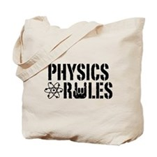 Physics Rules Tote Bag