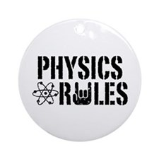 Physics Rules Ornament (Round)