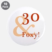 "Foxy 30th Birthday 3.5"" Button (10 pack)"