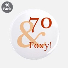 "Foxy 70th Birthday 3.5"" Button (10 pack)"
