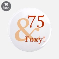 "Foxy 75th Birthday 3.5"" Button (10 pack)"