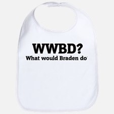 What would Braden do? Bib