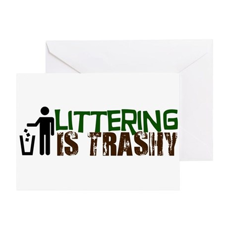 Littering is Trashy Greeting Card