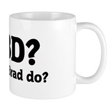 What would Brad do? Mug