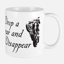 DROP A GEAR DISAPPEAR Mug