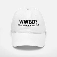 What would Bono do? Baseball Baseball Cap