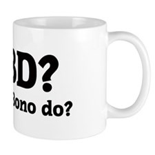 What would Bono do? Mug