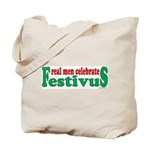 Real Men Celebrate Festivus Tote Bag