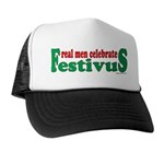 Real Men Celebrate Festivus Trucker Hat