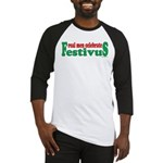 Real Men Celebrate Festivus Baseball Jersey