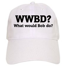 What would Bob do? Baseball Cap