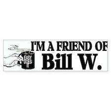 BILL W BUMPER STICKER Bumper Sticker
