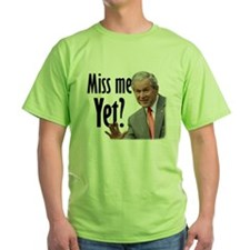 Miss Me Yet? T-Shirt