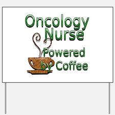 Cute Oncology nursing Yard Sign