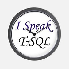"""I Speak T-SQL"" Wall Clock"
