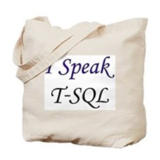 """I Speak T-SQL"" Tote Bag"