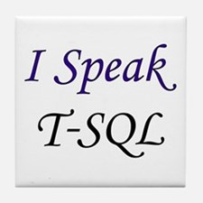 """I Speak T-SQL"" Tile Coaster"
