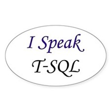 """I Speak T-SQL"" Oval Decal"