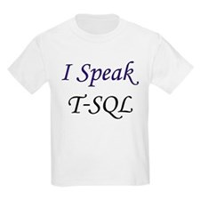 """""""I Speak T-SQL"""" Kids T-Shirt"""