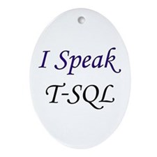 """I Speak T-SQL"" Oval Ornament"