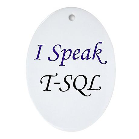 """I Speak T-SQL"" Oval Ornament"