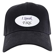 """I Speak T-SQL"" Baseball Hat"