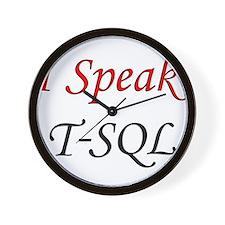 """""""I Speak T-SQL"""" Wall Clock"""