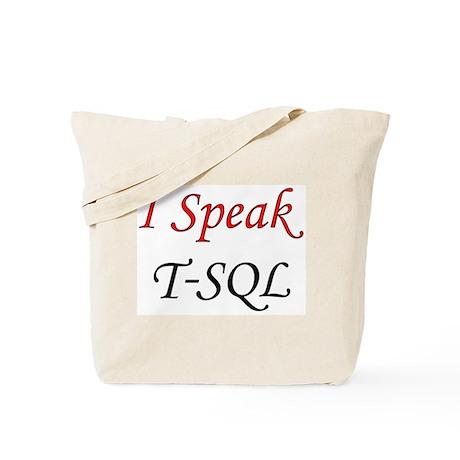 """""""I Speak T-SQL"""" Tote Bag"""
