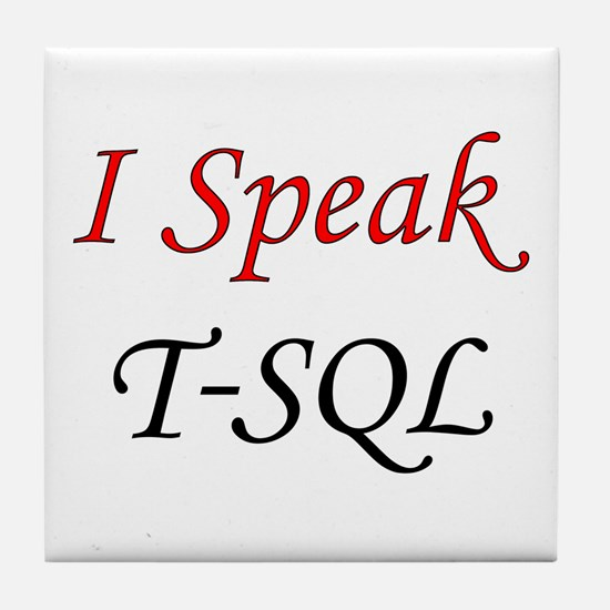 """I Speak T-SQL"" Tile Coaster"